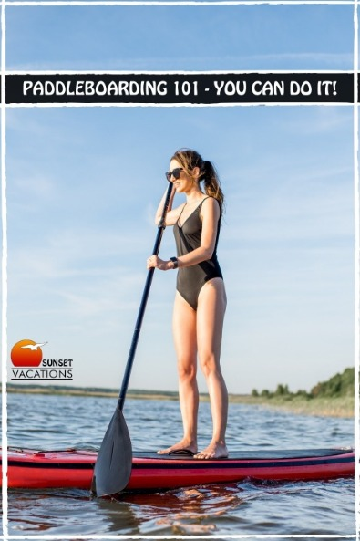Paddleboarding 101 - You Can Do It!