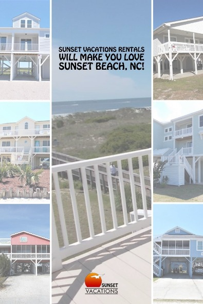 Sunset Vacations Rentals Will Make You Love Sunset Beach, NC! | Sunset Vacations