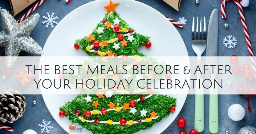 The Best Meals Before and After Your Holiday Celebration | Sunset Vacations