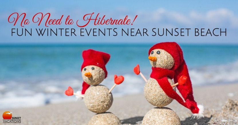 No Need to Hibernate! Fun Winter Events Near Sunset Beach | Sunset Vacations