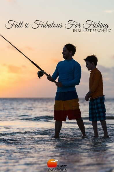 Fall is Fabulous For Fishing in Sunset Beach, NC | Sunset Vacations